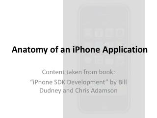 Anatomy of an  iPhone  Application