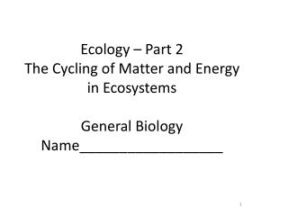 There is a flow of materials and energy throughout every ecosystem