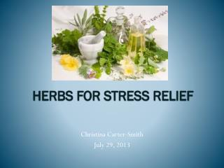 HERBS FOR STRESS  RELIEF