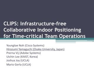 CLIPS: Infrastructure-free Collaborative  Indoor Positioning for  Time-critical  Team  Operations
