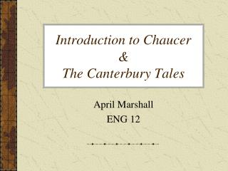 Introduction to Chaucer & The Canterbury Tales