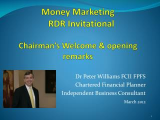 Money Marketing    RDR Invitational Chairman's Welcome & opening remarks