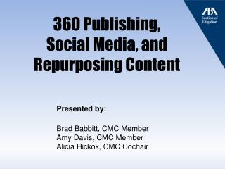 360 Publishing,  Social Media, and Repurposing Content