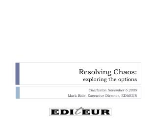 Resolving Chaos:  exploring the options