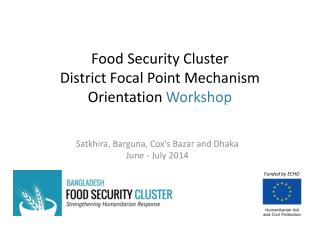 Food Security Cluster  District Focal Point Mechanism Orientation  Workshop
