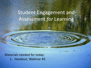 Student Engagement and Assessment  for  Learning