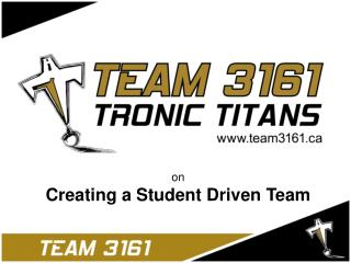 on Creating a Student Driven Team