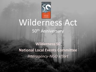 Wilderness Act  50 th  Anniversary