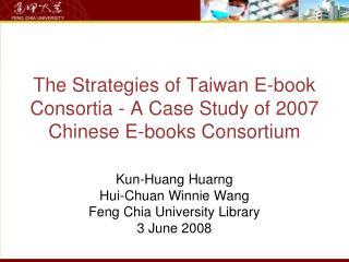 The Strategies of Taiwan E-book Consortia - A Case Study of 2007 Chinese E-books Consortium