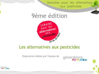 9ème  édition  Les alternatives aux pesticides