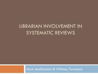 Librarian involvement in systematic reviews