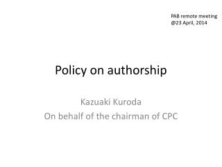 Policy on  authorship