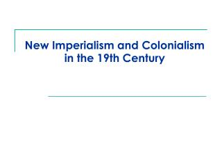 New Imperialism and Colonialism in the 19th Century