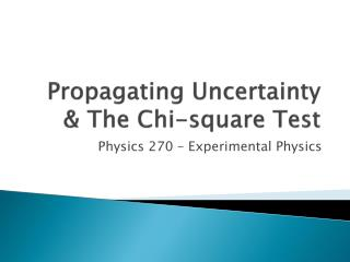 Propagating Uncertainty & The Chi-square Test