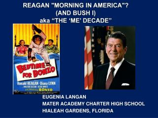 "REAGAN  ""MORNING IN AMERICA""?   (AND BUSH I ) aka ""THE 'ME' DECADE"""