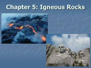 Chapter 5: Igneous Rocks