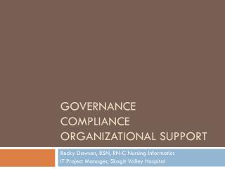 Governance compliance organizational support