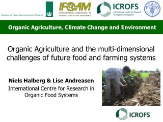 Organic Agriculture and the multi-dimensional challenges of future food and farming systems