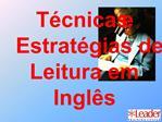 T cnicas e Estrat gias de Leitura em Ingl s