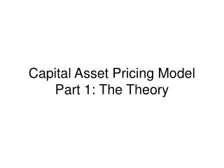 Capital Asset Pricing Model Part 1: The Theory