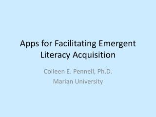 Apps for Facilitating Emergent Literacy Acquisition