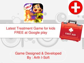 Latest Treatment Game for Kids FREE at Google Play