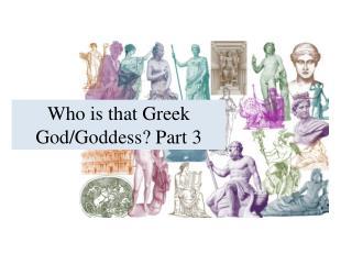 Who is that Greek God/Goddess? Part 3