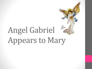 Angel Gabriel Appears to Mary
