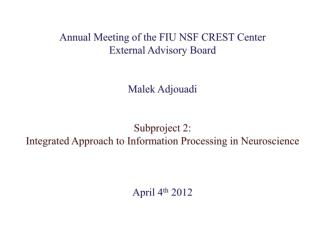 Annual Meeting of the FIU NSF CREST Center  External Advisory Board Malek Adjouadi Subproject 2: