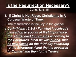 Is the Resurrection Necessary? 1 Corinthians  15