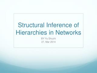 Structural Inference of Hierarchies in Networks