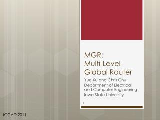 MGR:  Multi-Level  Global Router