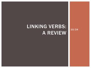 Linking Verbs: A REVIEW