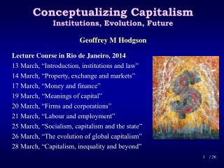 Conceptualizing Capitalism Institutions, Evolution, Future