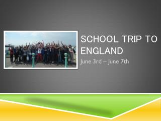 School  trip to  England