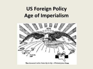 US Foreign Policy  Age of Imperialism