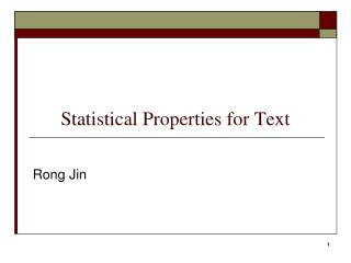 Statistical Properties for Text