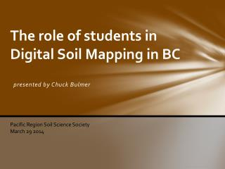 The role of students in  Digital Soil Mapping in BC