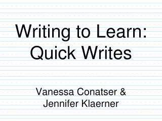 Writing to Learn:  Quick Writes