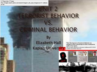 Unit 2 Terrorist Behavior  Vs. Criminal Behavior