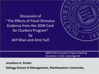 NBER  Public Economics Program Meeting 				November 4  2010, Cambridge MA  Jonathan A. Parker