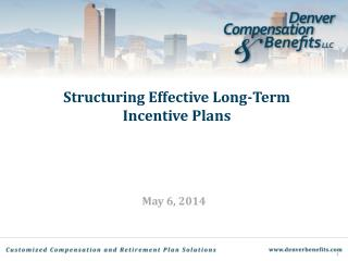 Structuring Effective Long-Term  Incentive Plans