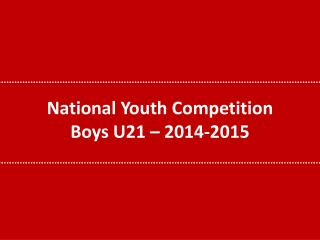 National Youth Competition Boys U21 – 2014-2015