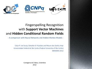 Fingerspelling Recognition  with  Support Vector Machines  and  Hidden Conditional Random Fields