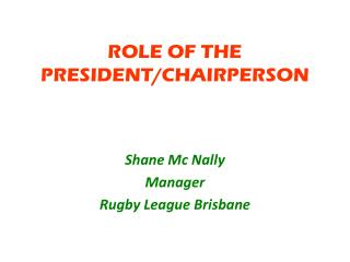 ROLE OF THE PRESIDENT/CHAIRPERSON