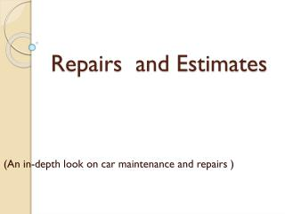 Repairs  and Estimates