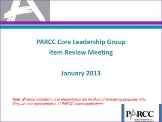 PARCC Core Leadership Group  Item Review Meeting January 2013