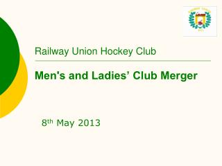 Railway Union Hockey Club Men's and Ladies' Club Merger