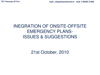 INEGRATION OF ONSITE-OFFSITE EMERGENCY PLANS- ISSUES & SUGGESTIONS