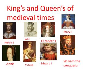 King's  and  Queen's  of medieval times